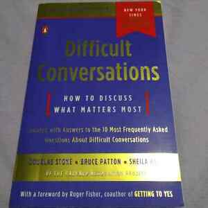Difficult Conversations (How to Discuss What Matters Most)