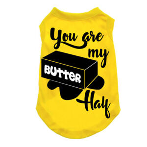 """Dog Shirt for Dogs- Slogan """"YOU ARE MY BUTTER HALF"""""""