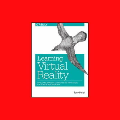 BOOK-LEARNING VIRTUAL REALITY: DEVELOPING IMMERSIVE EXPERIENCES AND APPLICATIONS
