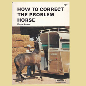 HOW TO CORRECT THE PROBLEM HORSE INSTRUCTIONAL BOOK