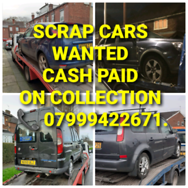 SCRAP CARS WANTED CASH PAID TODAY CALL 07999422671