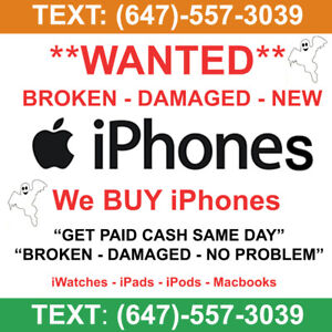 **iPhones** WANTED, Samsungs, Cracked / New - We Buy Cell Phones