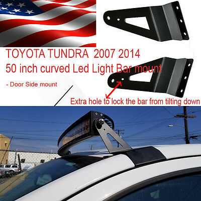 SIDE MOUNT for Toyota Tundra 50 inch  Curved Led Light Bar Bracket  2007 2015 2010 Toyota Tundra Led