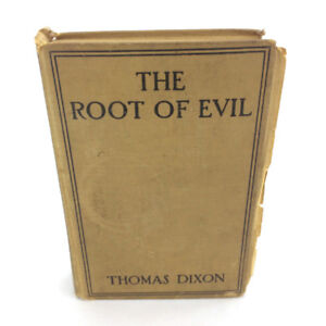 The Root Of Evil Book Thomas Dixon Jr Antique Vintage 1911 Rare