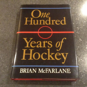 100 Years of Hockey by Brian McFarlane (inscribed)