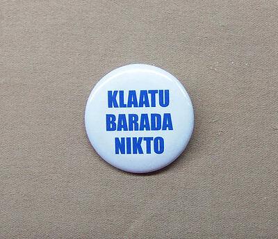"KLAATU BARADA NIKTO Classic SF Button 1.25"" Day Earth Stood Still Army Darkness"