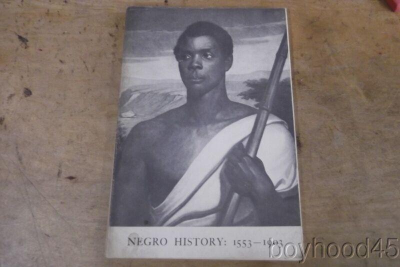 """Negro History 1553-1903""--Historical Exhibition of American Negro History-1969"