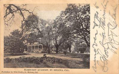 Elmhurst Academy, St. Helena, Napa County, CA 1905 Vintage (Elmhurst Ca)
