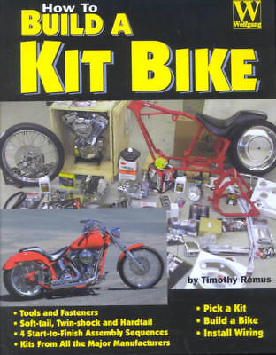 HOW TO BUILD A KIT BIKE BY JONATHAN WOOD AND TIMOTHY REMUS