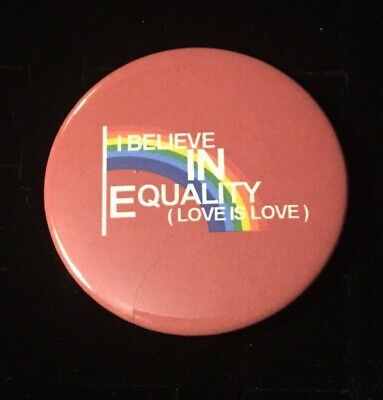I believe in Equality Love is Love Pinback Button 2.25