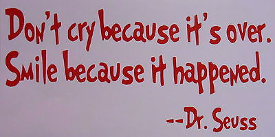 Dont Cry Dr Seuss Wall Art Quote Sticker ()