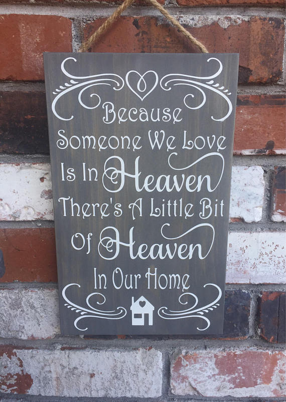 Someone We Love Is In Heaven A Little Bit Of Heaven In Our Home Wood Sign