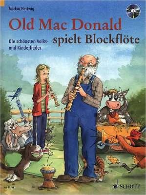 Blockflöte Noten - OLD MAC DONALD SPIELT BLOCKFLÖTE -Volks- und Kinderlieder +CD