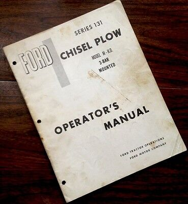 Ford Series 131 Chisel Plow Model M-h.d. 3-bar Mounted Operators Owners Manual