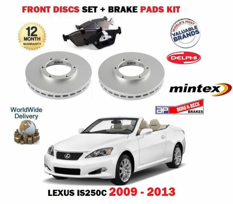 FOR LEXUS IS250C 2.5 CABRIO 2009-2013 FRONT BRAKE DISCS SET + DISC PADS KIT