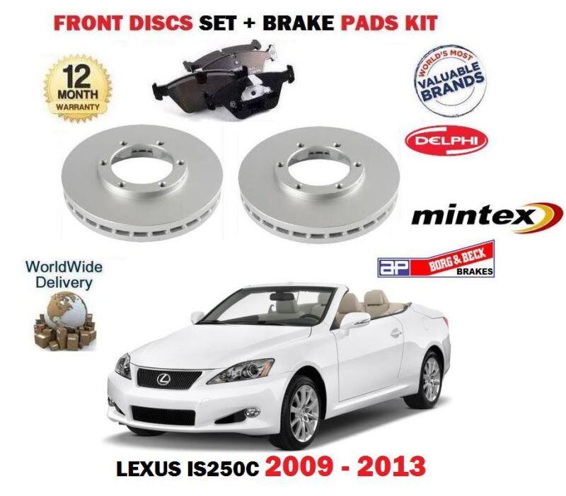 FOR LEXUS IS250C 2.5 CABRIO 2009-2013 FRONT BRAKE DISCS SET + DISC PADS KIT