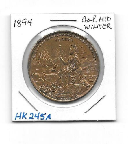 1894 CALIF.MID WINTER FAIR HK245A SO CALLED DOLLAR AT LEAST AU-