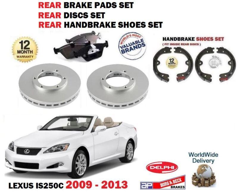 FOR LEXUS IS250C 2009-2013 REAR BRAKE DISCS VENTED + PADS + HANDBRAKE SHOES