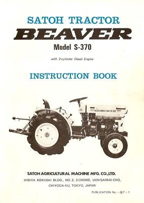 Satoh Tractor Beaver Model S-370 With 2-cyl Diesel Engine Operations Instruction