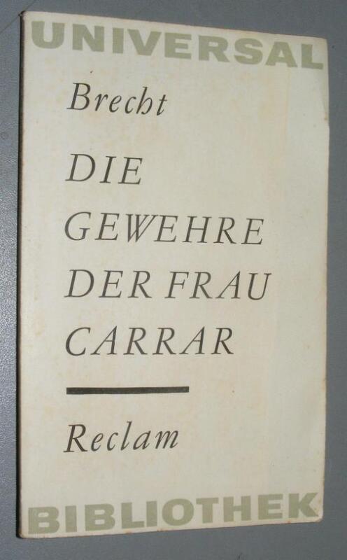 Bertolt BRECHT (1898- 1956) Die Gewehre der Frau Carrar RUB 1965