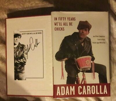 """Adam Carolla""...signed book!...""In 50 Years We'll All Be Chicks"" 1st Ed. (201O)"