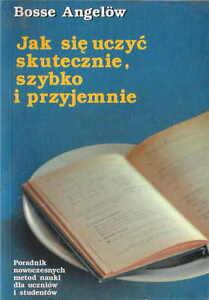 Jak sie uczyc skutecznie szybko i przyjemnie - Bosse Angelow - Poznan, Polska - Jak sie uczyc skutecznie szybko i przyjemnie - Bosse Angelow - Poznan, Polska
