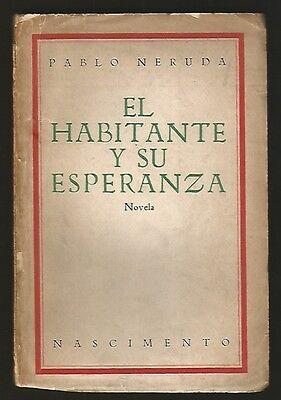 Pablo Neruda Book El Habitante Y Su Esperanza 1 Ed 1926