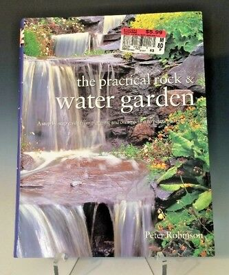 The Practical Rock & Water Garden by Peter Robinson, Illustrated, 2007, UK ()