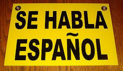 Se Habla Espanol Spanish Spoken Plastic Coroplast Sign 8 X 12
