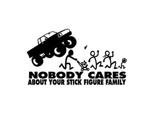 Monster Truck F*@K Nobody Cares about your stick figure family funny decal *