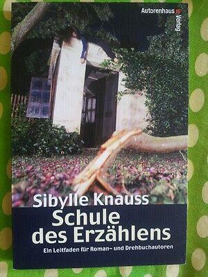 Sybille Knauss: SCHULE DES ERZÄHLENS (Leitfaden Roman- Drehbuchautoren) W.NEU!