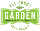 All About Garden Care Darwin Landscaping Nakara Darwin City Preview