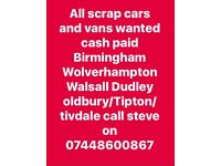 Scrap cars and vans wanted cash paid same day collection