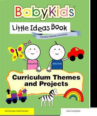 BabyKids Little Ideas Curriculum Themes and Projects for Pre-K w/free bonus book - Theme Ideas