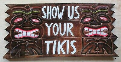 WOOD SIGN SHOW US YOUR TIKIS WOOD CARVED TIKI BAR HAWAIIAN DECOR SURF TROPICAL   Sign Surf Decor Tiki Bar