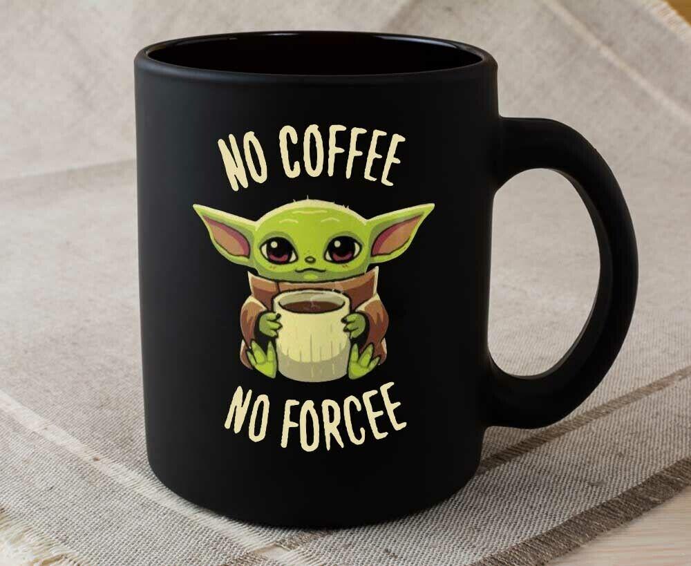 Baby Yoda The Child Mandalorian Mug No Coffee No Forcee Meme Ceramic ( Black)