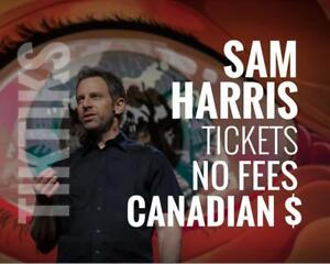 Sam Harris Tickets in June 24th! Canadian $, cheaper than Ticketmaster, no fees, awesome customer service!