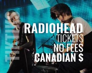 Radiohead Tickets! July 16th & 17th We're like Ticketmaster/StubHub but no fees, CA$, cheaper, five star CDN company