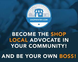 Become the Shop Local advocate in Whitby...  and be your own boss!