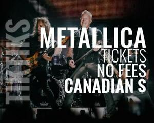 Metallica Tickets Sept 15 in Saskatoon. Canadian $, no fees, awesome customer, Canadian company!