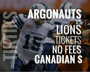 Argonauts vs Lions Tickets August 18th BMO Field. Canadian dollars, no fees, awesome customer, Canadian company!