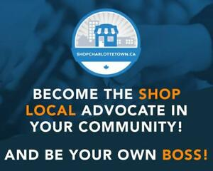 Become the Shop Local advocate in Charlottetown...  and be your own boss!