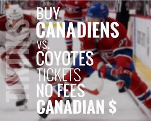 Canadiens vs Coyotes tickets! We're like Ticketmaster/StubHub but no fees, CA$, cheaper. 100's of 5 star reviews