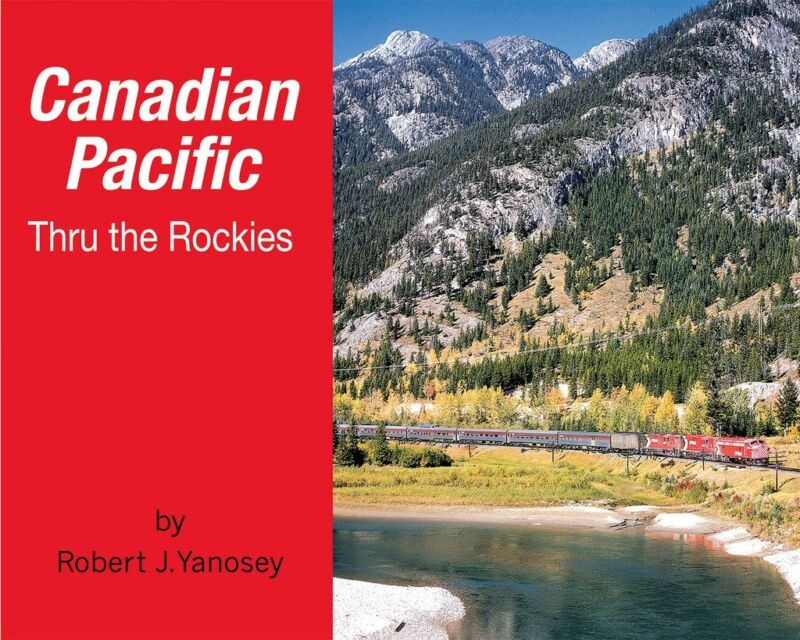 CANADIAN PACIFIC thru the ROCKIES -- (NEW BOOK)