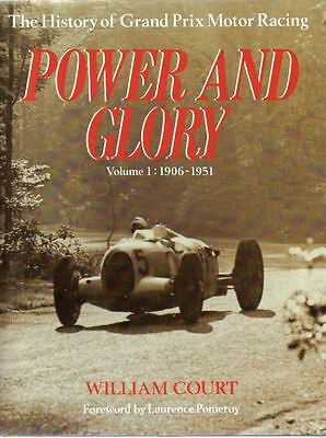 Power & Glory Volume 1 1906-1951 The History of Grand Prix Motor Racing by Court