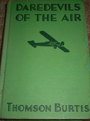 1932 DAREDEVILS OF THE AIR BY THOMPSON BURTIS VINTAGE BOOK HARDCOVER