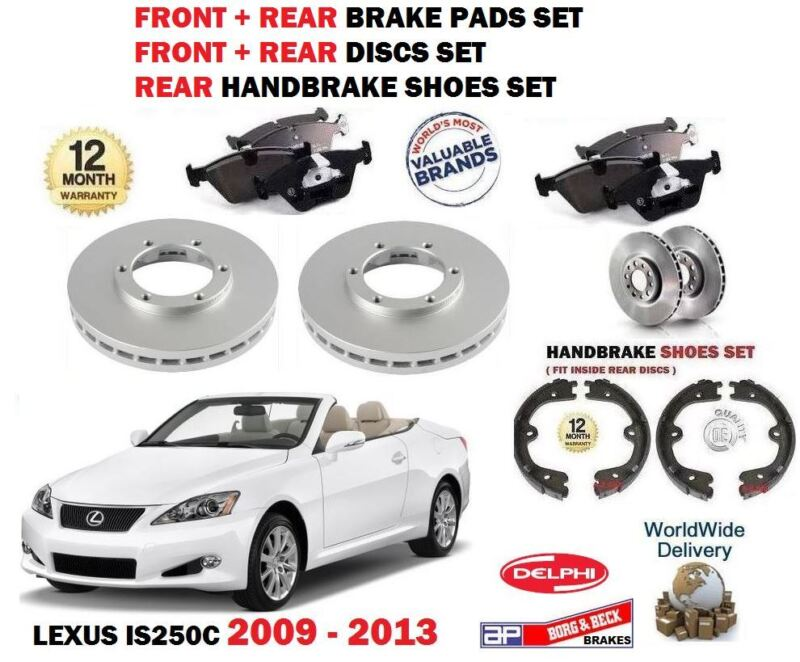FOR LEXUS IS250C 2009-> FRONT + REAR BRAKE DISCS VENTED + PADS + HANDBRAKE SHOES