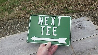 "VINTAGE GOLF COURSE ""NEXT TEE"" LEFT ARROW EMBOSSED  METAL SIGN NEW OLD STOCK"