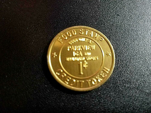 FOOD STAMP COUPON TOKEN  PARKVIEW IGA STORES STORE CREDIT  TOKEN one 1C