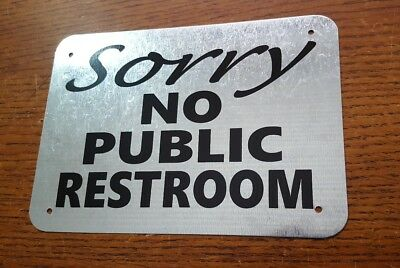 - SORRY No Public Restroom metal  Wall Door Sign business sign , service station